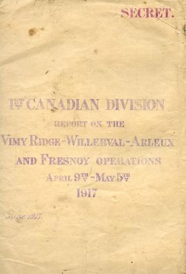 1st Canadian Division Report on the Vimy Ridge-Willerval-Arleux and Fresnoy Operations